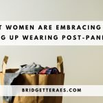 What Women are Embracing and Giving Up Wearing Post-Pandemic