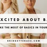GET EXCITED ABOUT BASICS: HOW TO MAKE THE MOST OF BASICS IN YOUR WARDROBE